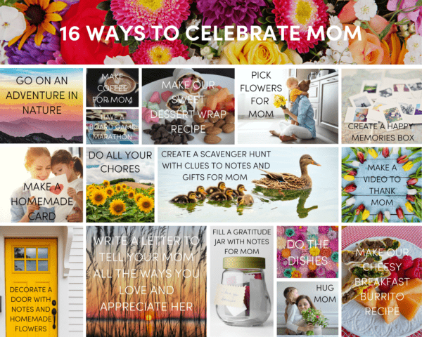 16 WAYS TO CELEBRATE MOM!
